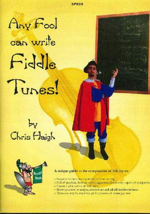 Haigh: Any Fool can write Fiddle Tunes!