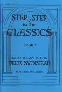 Swinstead: Step By Step To The Classics Book 2