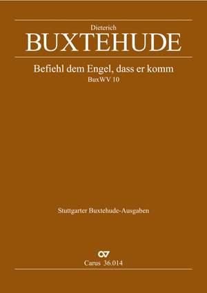 Buxtehude: Befiehl dem Engel, dass er komm (BuxWV 10)