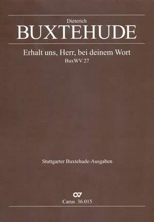 Buxtehude: Erhalt uns, Herr, bei deinem Wort (BuxWV 27)