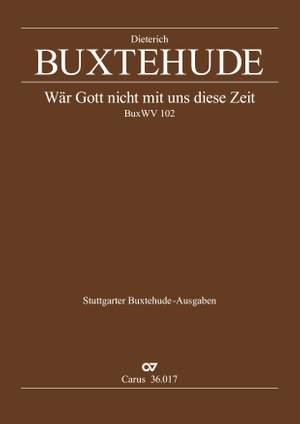 Buxtehude: Wär Gott nicht mit uns diese Zeit (BuxWV 102)