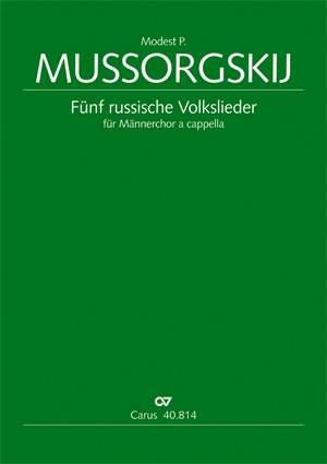 Musorgskij: Fünf russische Volkslieder für Männerchor