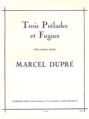 Marcel Dupré: Trois Préludes Et Fugues Opus 7 Product Image
