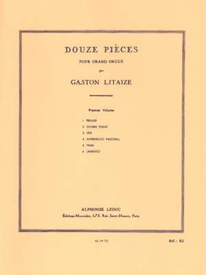 Gaston Litaize: Douze Pièces pour Grand Orgue Vol. 1