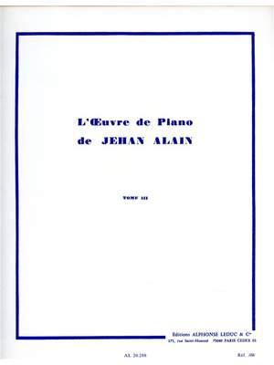 Jehan Alain: Jehan Ariste Alain: l'Oeuvre de Piano Vol.3