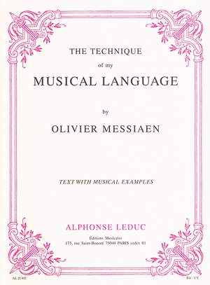 Olivier Messiaen: The Technique of my Musical Language
