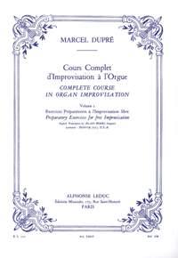Marcel Dupré: Complete Course in Organ Improvisation (Volume 1)