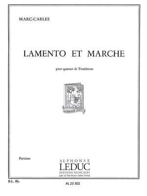 Marc Carles: Marc Carles: Lamento et Marche