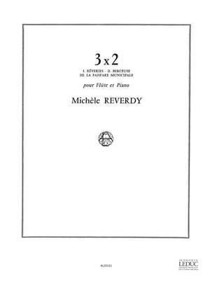 Michèle Reverdy: Michele Reverdy: 3 x 2