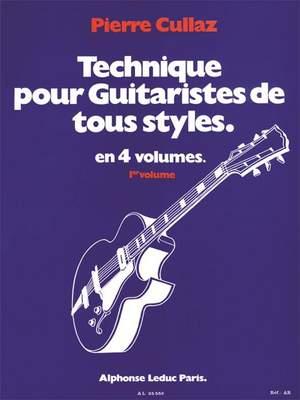 Pierre Cullaz: Technique Pour Guitaristes de Tous Styles  Vol 1