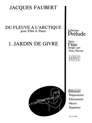 Jacques Faubert: Jacques Faubert: Jardin de Givre