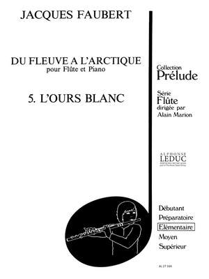 Jacques Faubert: Jacques Faubert: LOurs blanc