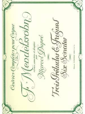 Felix Mendelssohn Bartholdy: Complete Organ Works