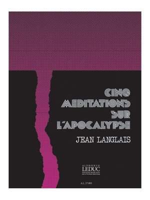 Jean Langlais: 5 Meditations Sur L'Apocalypse