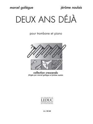 Galiegue-Dupin: Deux Ans Déjà