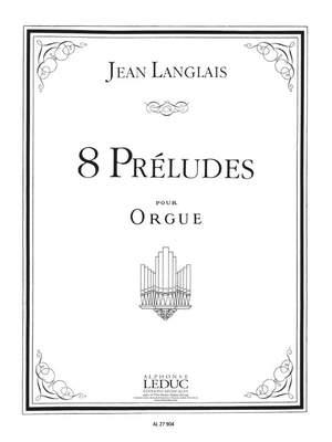 Jean Langlais: 8 Preludes