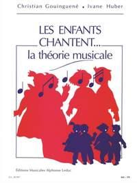 Huber_Christian Gouinguené: Les enfants chantent... la théorie musicale