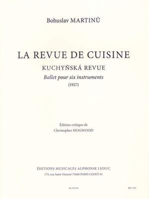 Bohuslav Martinu: La Revue De Cuisine - Complete Ballet