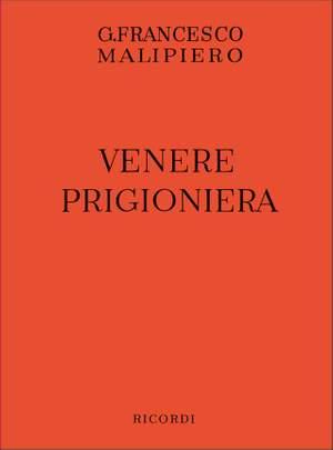 Malipiero: Venere prigioniera