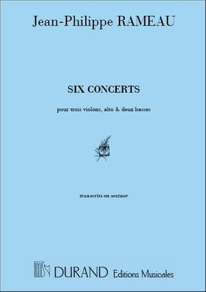 Rameau: 6 Concerts en Sextuor