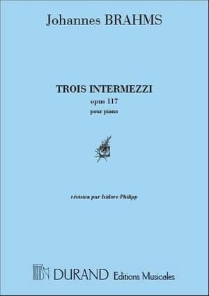Brahms: 3 Intermezzi Op.117 (ed. I.Philipp)