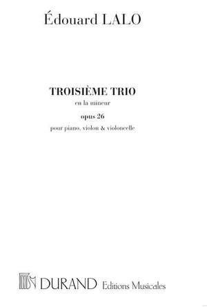 Lalo: Trio No.3, Op.26 in A minor