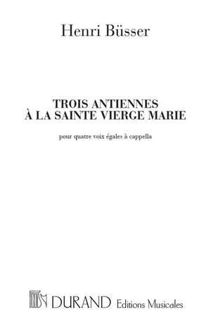 Büsser: 3 Antiennes à la Sainte Vierge Op.115