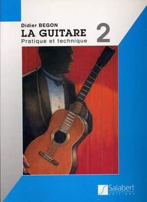 Begon: La Guitare Vol.2: Pratique et Technique