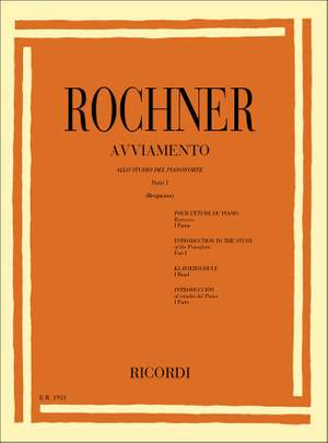 Rochner: Avviamento allo Studio del Pianoforte Vol.1