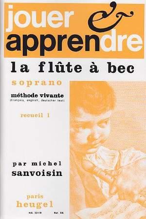 Michel Sanvoisin: Jouer et apprendre La Flute à Bec Soprano - Vol. 1