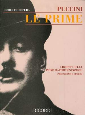 Puccini: The Premieres: Libretti & Synopses