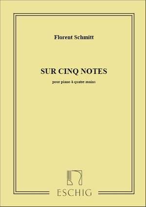 Schmitt: Sur cinq Notes Op.34