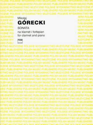 Górecki, M: Sonata For Clarinet And Piano