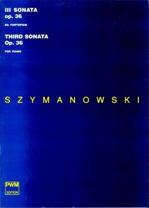Szymanowski K: Piano Sonata No. 3, Op. 36