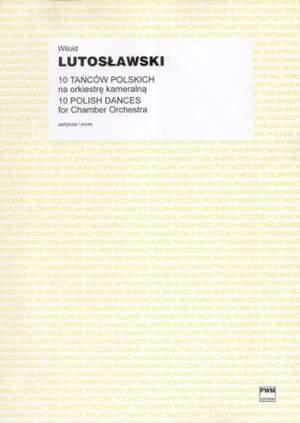 Lutoslawski, W: 10 Polish Dances
