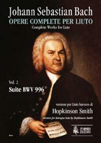 Bach, J S: Complete Works for Lute. Baroque Lute version BWV 996 Vol. 2