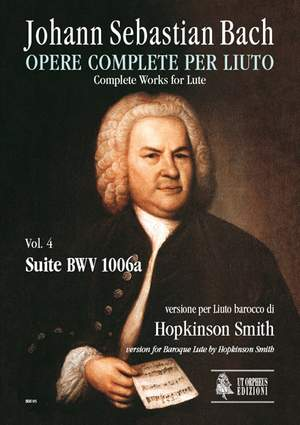 Bach, J S: Complete Works for Lute. Baroque Lute version  BWV 1006a Vol. 4