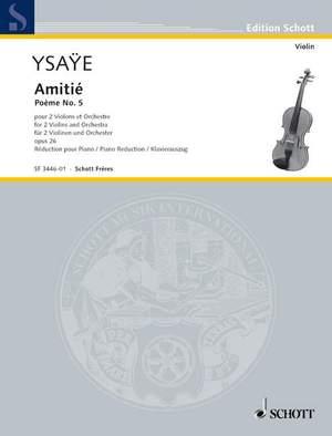 Ysaÿe, E: Amitié op. 26