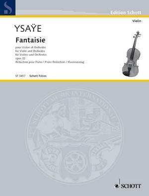 Ysaÿe, E: Fantaisie op. 32