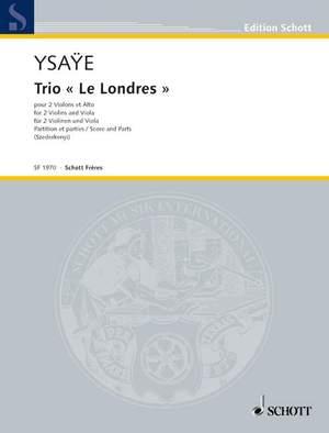 Ysaÿe, E: Trio Le Londres