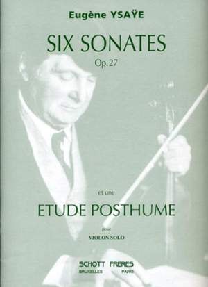 Ysaÿe, E: 6 Sonates op. 27