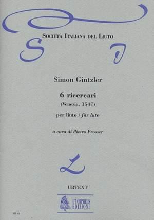 Ginztler, S: 6 Ricercari (Venezia 1547)