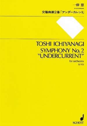 Ichiyanagi, T: Symphony No. 2 Undercurrent