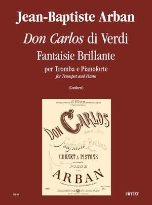 Arban, J: Verdi's Don Carlos. Fantaisie Brillante