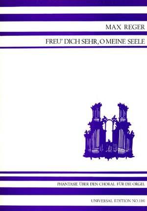 Reger, M: Fantasy on the Choral Freu dich sehr, O meine Seele op. 30