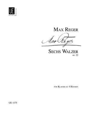Reger, M: 6 Waltzes op. 22