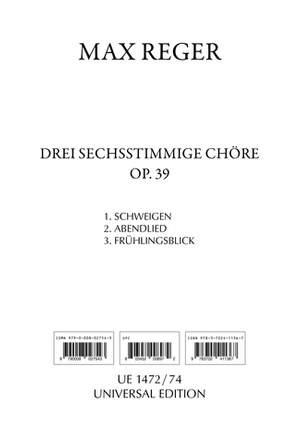 Reger, M: Reger Drei Sechsstimmige Chore Op39 Op. 39