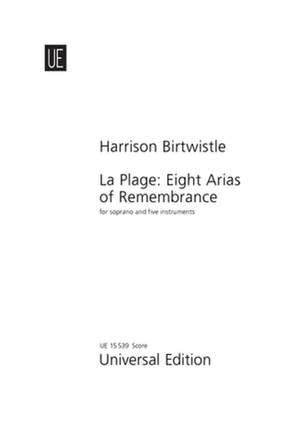 Birtwistle: La Plage Eight Arias