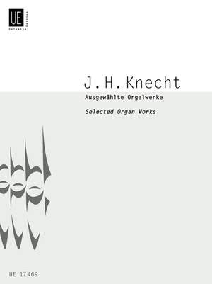 Knecht, J H: Knecht Selected Organ Works