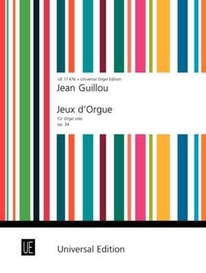 Guillou Jean: Guillou Jeaux D'orgue Org Op. 34